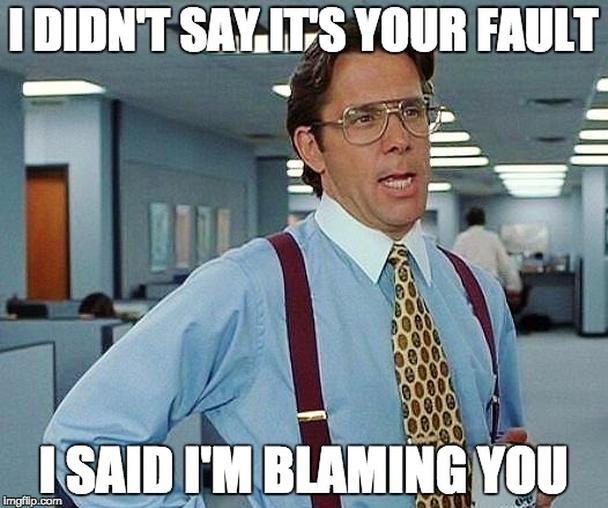 «Я не говорил, что это твоя вина, я сказал, что виню тебя»