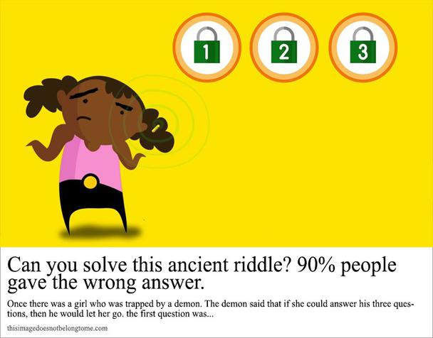 Сможете ли вы разгадать эту древнюю загадку? 90% людей ошибаются. Жила-была девочка. Однажды ее поймал демон и сказал ей, что он отпустит ее, если девочка сможет ответить на 3 вопроса. Первый звучал так...