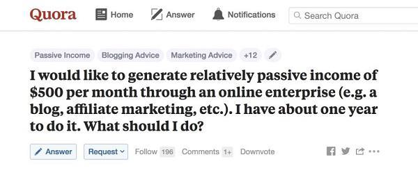 «Я хотел бы получать относительно пассивный доход $500 в месяц в Интернете (скажем, через блог или партнерский маркетинг). У меня есть примерно год на все провсе. Что мне делать?»