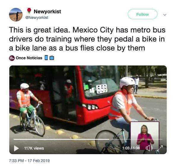 Это отличная идея. В Мехико водителей автобусов пересадили на велосипеды. Они должны были проехать по велосипедной дорожке в то время как рядом с ними на полной скорости проезжал автобус
