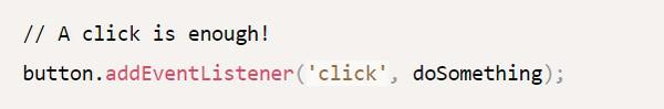 Очевидно когда на <button> наведен курсор и нажата клавиша пробела или «Enter», активируется событие click
