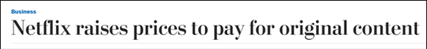 «Netflix поднимает цены, чтобы оплачивать оригинальный контент».