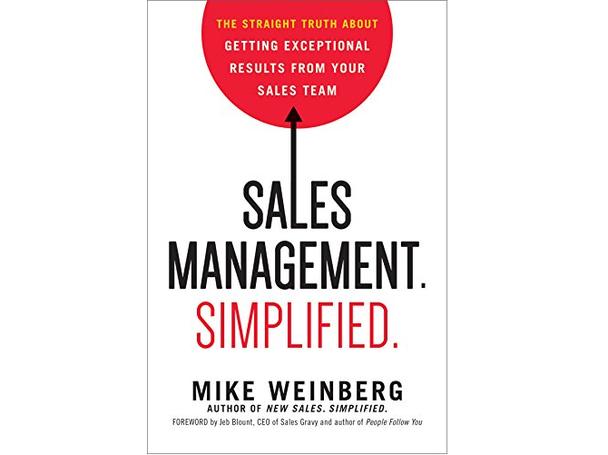 Майк Вайнберг «Управление продажами просто: правда о том, как получить исключительные результаты от вашей команды продаж»