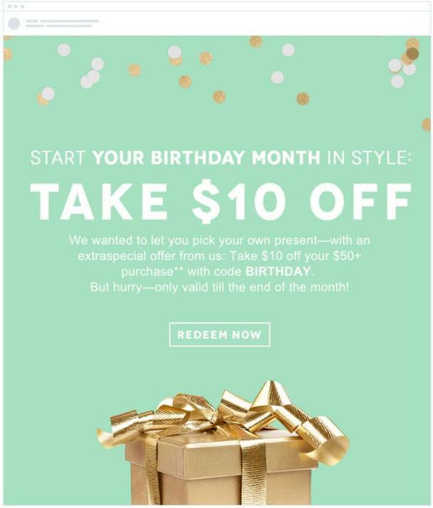 Предложение, приуроченное ко дню рождения клиента: скидка $10 на любую его покупку дороже 50 долларов.