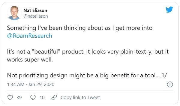 Нэт Элиасон (Nat Eliason): «Вот, о чем я думаю, все больше погружаясь в @RoamResearch Это не «красивый» продукт. Он выглядит очень просто, но работает очень хорошо. То, что приоритет отдан не дизайну, может быть большим преимуществом для инструмента...»